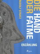 Rudolf Stratz: Die Hand der Fatme ★★★★