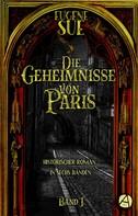 Eugène Sue: Die Geheimnisse von Paris. Band I