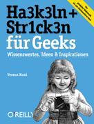 Verena Kuni: HA3K3LN + STR1CK3N für Geeks ★★