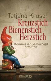 Kreuzstich Bienenstich Herzstich - Kommissar Seifferheld ermittelt
