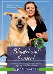 Das Blauerhundkonzept 3 - Hunde emotional verstehen und trainieren - Agility und Obedience