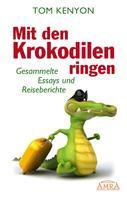 Tom Kenyon: Mit den Krokodilen ringen ★★★