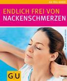 Dr. med. Ellen Fischer: Nackenschmerzen, Endlich frei von ★★★