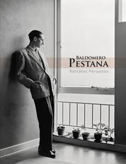 Baldomero Pestana. Retratos peruanos - Escritores, artistas e intelectuales del Perú en el siglo XX