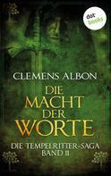 Clemens Albon: Die Tempelritter-Saga - Band 11: Die Macht der Worte ★★★★