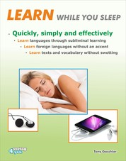 Learn while you sleep. Quickly, simply and effectively. - Learn languages through subliminal learning. Learn foreign languages without an accent. Learn texts and vocabulary without swotting.