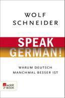 Wolf Schneider: Speak German! ★★★★★