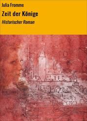 Zeit der Könige - Historischer Roman