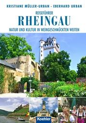 Reiseführer Rheingau - Natur und Kultur in weingeschmückten Weiten