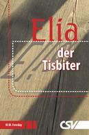 W.W. Fereday: Elia - der Tisbiter