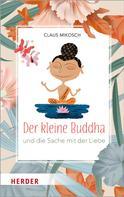 Claus Mikosch: Der kleine Buddha und die Sache mit der Liebe ★★★★