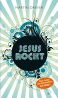 Martin Dreyer: Jesus rockt ★★★★★