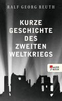Ralf Georg Reuth: Kurze Geschichte des Zweiten Weltkriegs ★★★★