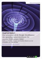 Siegfried Gantert: Die Schwarzschild-de Broglie Modifikation der speziellen Relativitätstheorie für massive Feldbosonen (SBM)