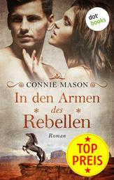 In den Armen des Rebellen - Roman