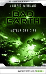 Bad Earth 39 - Science-Fiction-Serie - Notruf der Cirr