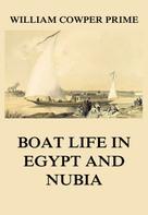 William Cowper Prime: Boat Life in Egypt and Nubia