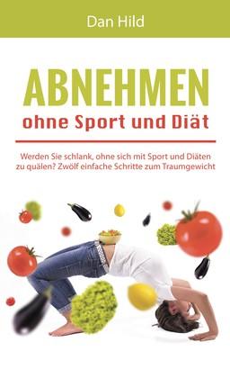 Abnehmen ohne Sport und Diät