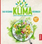 Martina Schneider: Das gesunde Klima-Kochbuch
