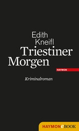 Triestiner Morgen - Roman