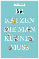 Elke Pistor: 111 Katzen, die man kennen muss ★★★★