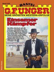 G. F. Unger 2125 - Einsamer Kämpfer