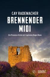 Brennender Midi - Ein Provence-Krimi mit Capitaine Roger Blanc