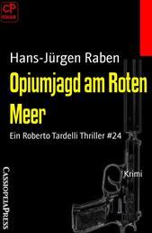 Opiumjagd am Roten Meer - Ein Roberto Tardelli Thriller #24