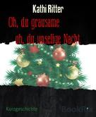Kathi Ritter: Oh, du grausame oh, du unselige Nacht ★★★★