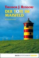 Theodor J. Reisdorf: Der Tote im Maisfeld ★★★