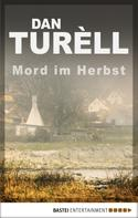 Dan TurÞll: Mord im Herbst ★★★★