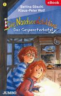 Bettina Göschl: Die Nordseedetektive. Das Gespensterhotel ★★★★★