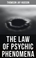 Thomson Jay Hudson: The Law of Psychic Phenomena