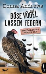 Böse Vögel lassen Federn - Meg Langslows vierter Fall