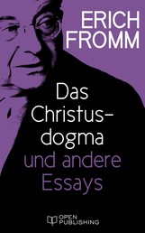 Das Christusdogma und andere Essays - The Dogma of Christ and Other Essays on Religion, Psychology and Culture