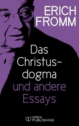 Das Christusdogma und andere Essays
