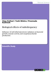 Biological effects of radiofrequency - Influence of sub lethal microwave radiation on bacterial growth, enzyme activity, and exopolysaccharide production