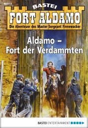 Fort Aldamo - Folge 005 - Aldamo - Fort der Verdammten
