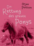 Örjan Persson: Die Rettung des grauen Ponys ★★★★★