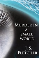 J. S. Fletcher: Murder in a small world