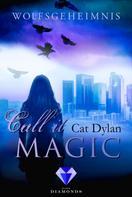 Cat Dylan: Call it magic 3: Wolfsgeheimnis ★★★★