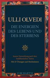 Die Energien des Lebens und des Sterbens - Mit buddhistischem Tantra zur Selbsterkenntnis