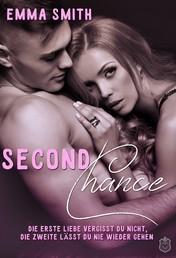Second Chance - Die Erste Liebe vergisst du nicht, die Zweite lässt du nie wieder gehen