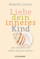 Rokelle Lerner: Liebe dein inneres Kind ★★