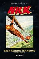 Thomas Newton: Nick 3 (zweite Serie): Professor Raskins Erfindung