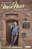 Bernd Imgrund: Mein Haus in der Eifel ★★★★
