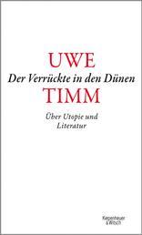 Der Verrückte in den Dünen - Über Utopie und Literatur