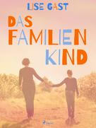 Lise Gast: Das Familienkind