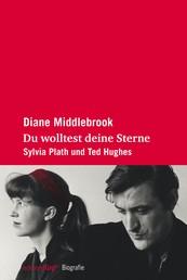 Du wolltest deine Sterne - Sylvia Plath und Ted Hughes