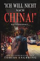 """Tobias Engbring: """"Ich will nicht nach China!"""""""